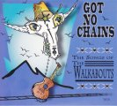 CD-Got no Chains. The songs of Walkabouts